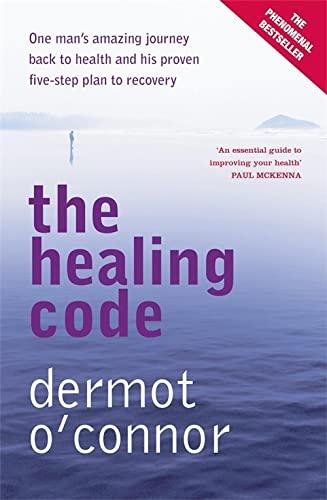 The Healing Code By Dermot O'Connor