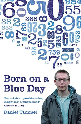 Born on a Blue Day: The Gift of an Extraordinary Mind by Daniel Tammet