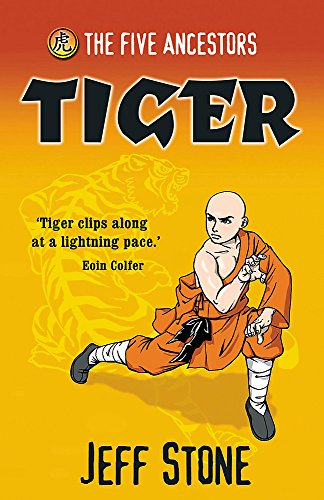 Tiger: Book 1 (Five Ancestors) By Jeff Stone
