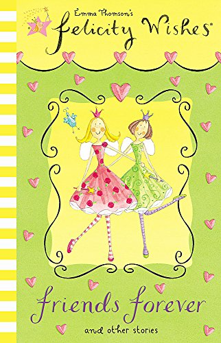 Felicity Wishes: Friends Forever By Emma Thomson