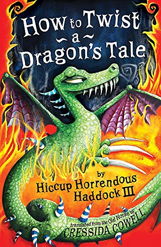 How to Twist a Dragon's Tale By Cressida Cowell