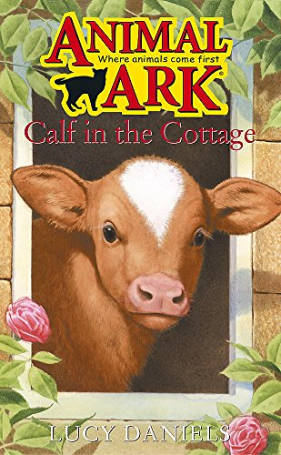 Animal Ark: Calf In The Cottage By Lucy Daniels