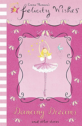 Felicity Wishes: 12: Dancing Dreams By Emma Thomson