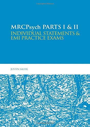 MRCPsych Parts I & II: Individual statements and EMI practice exams By Justin Sauer