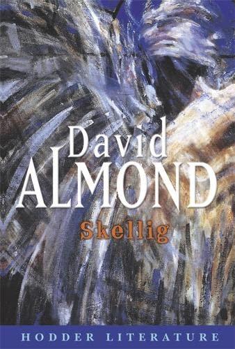 Hodder Literature: Skellig with Web Teacher Material By David Almond