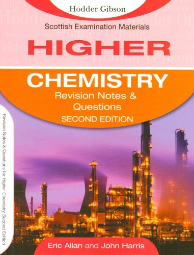 Revision Notes and Questions for Higher Chemistry Second Edition (SEM) By John Harris