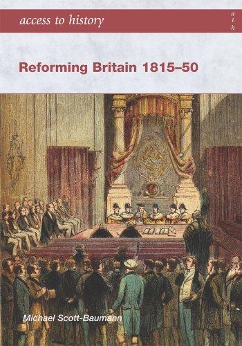 Reforming Britain 1815-1850 By Michael Scott-Baumann