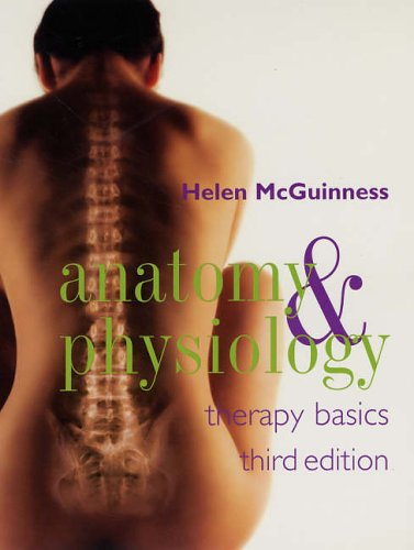 Anatomy and Physiology: Therapy Basics Third Edition By Helen McGuinness