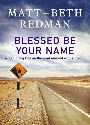 Blessed Be Your Name By Beth Redman