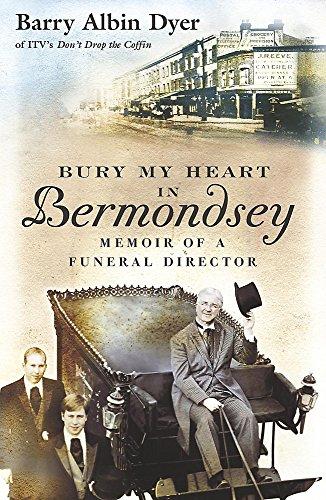 Bury My Heart In Bermondsey By Barry Albin Dyer