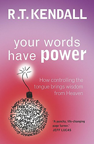 Your Words Have Power By R. T. Kendall