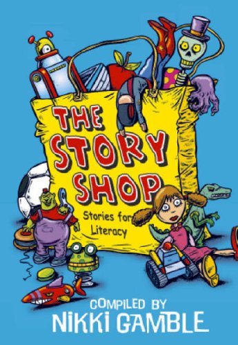 Story Shop: Stories For Literacy By Nikki Gamble