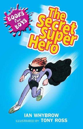 The Secret Superhero By Ian Whybrow
