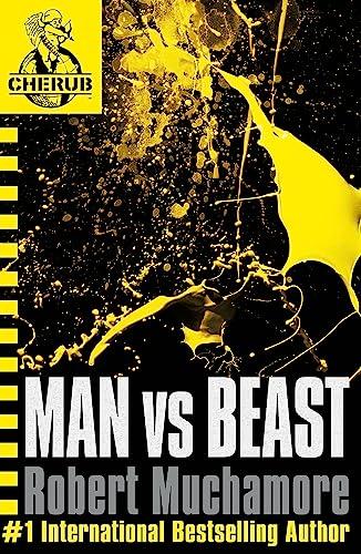 CHERUB: Man vs Beast By Robert Muchamore