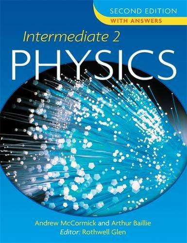 Intermediate 2 Physics Second Edition with Answers: With Answers Level 2 By Arthur E. Baillie
