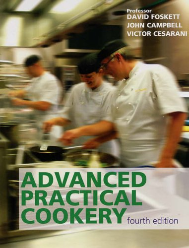 Advanced Practical Cookery, 4th edition: A Textbook for Education and Industry By Victor Ceserani