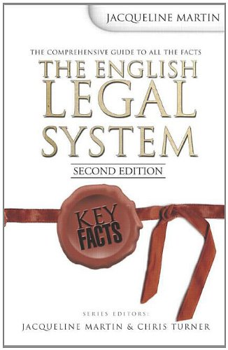 Key Facts: The English Legal System, 2nd Edition By Edited by Jacqueline Martin