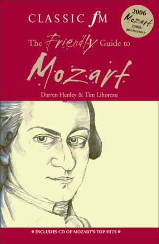 Classic FM Friendly Guide to Mozart By Darren Henley