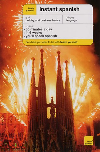 Teach Yourself Instant Spanish - Third Edition (Book) By Elisabeth Smith