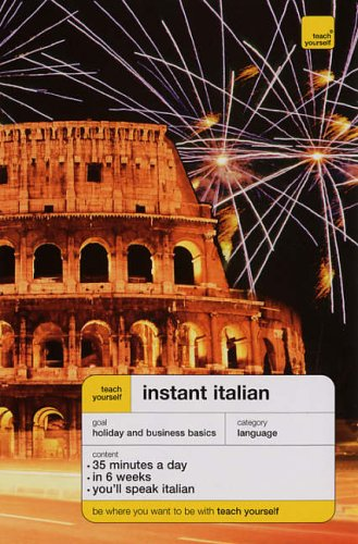 Teach Yourself Instant Italian - Third Edition (Double CD Pack) By Elisabeth Smith