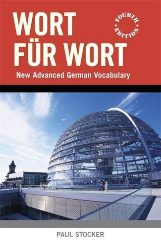 Wort Fur Wort: New Advanced German Vocabulary by Paul Stocker