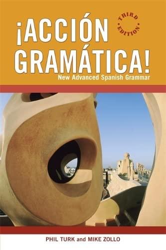 !Accion Gramatica!: New Advanced Spanish Grammar By Phil Turk