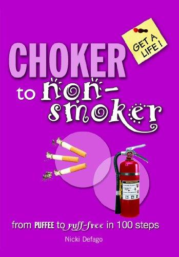 Get a Life: Choker to Non-Smoker By Nicki Defago