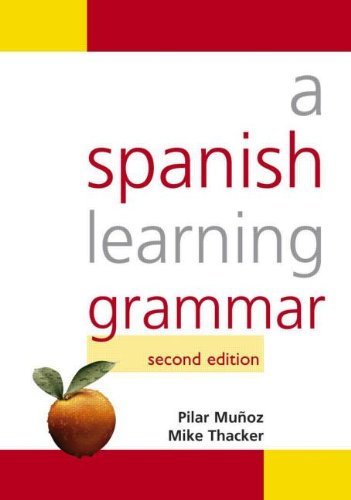 A Spanish Learning Grammar, Second Edition (Hodder Arnold Publication) By Mike Thacker