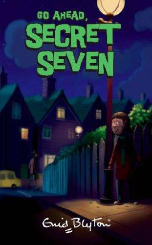 Go Ahead, Secret Seven By Enid Blyton