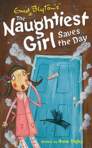 The Naughtiest Girl: Naughtiest Girl Saves The Day By Anne Digby