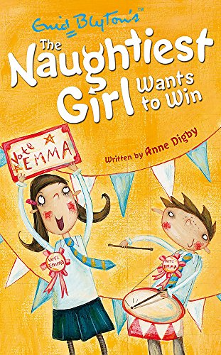 The Naughtiest Girl: Naughtiest Girl Wants To Win By Anne Digby