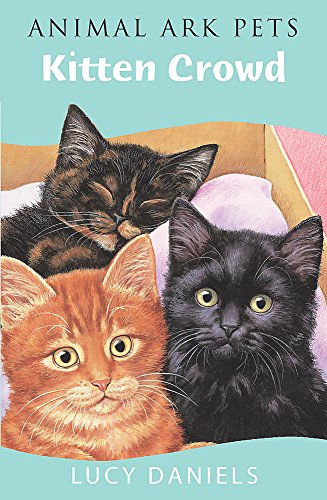 Animal Ark Pets: Kitten Crowd By Lucy Daniels