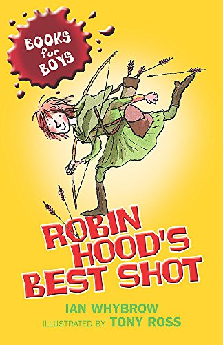 Robin Hood's Best Shot: Book 1 (Books for Boys) By Ian Whybrow