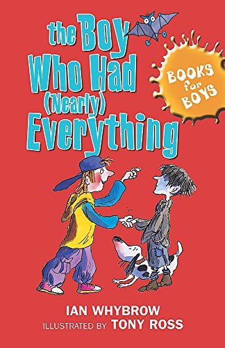 The Boy Who Had (Nearly) Everything: Book 6 (Books for Boys) by Ian Whybrow