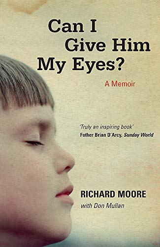 Can I Give Him My Eyes? By Richard Moore