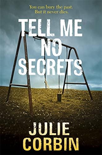 Tell Me No Secrets: A Suspenseful Psychological Thriller By Julie Corbin