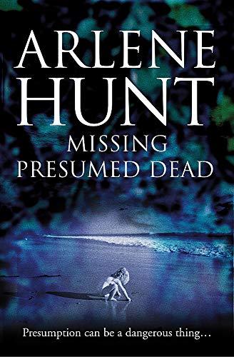 Missing Presumed Dead By Arlene Hunt