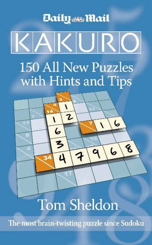 Daily Mail Kakuro: 150 All New Puzzles with Hints and Tips By Tom Sheldon