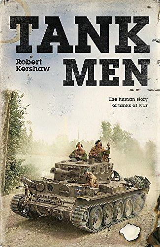 Tank Men By Robert J. Kershaw
