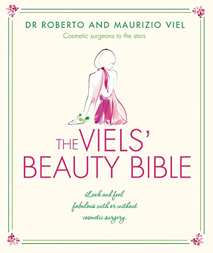 The Viels' Beauty Bible By Roberto And Maurizio Viel