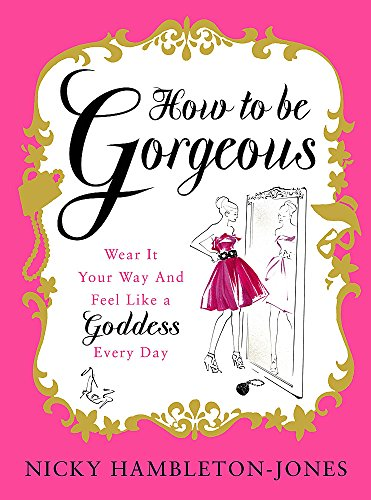 How to Be Gorgeous By Nicky Hambleton-Jones