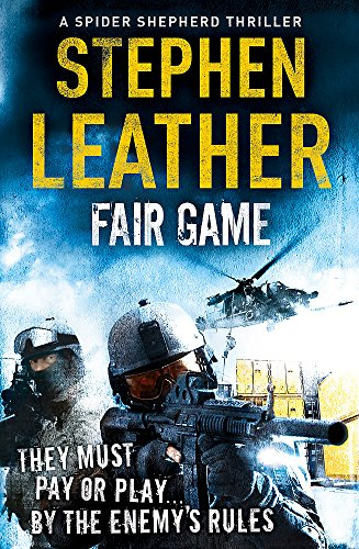 Fair Game (The 8th Spider Shepherd Thriller) By Stephen Leather