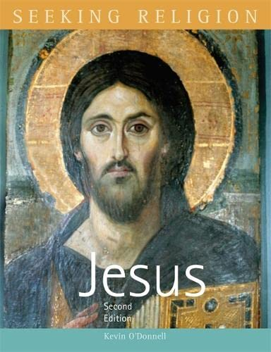 Seeking Religion: Jesus: Second Edition By Kevin O'Donnell
