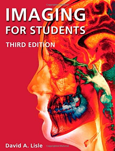 Imaging for Students, Third Edition By David Allen Lisle