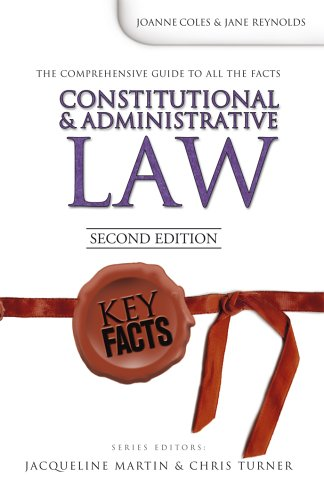 Key Facts: Constitutional and Administrative Law Second Edition By Joanne Coles