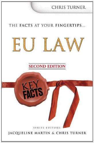 Key Facts: EU Law Second Edition By Chris Turner