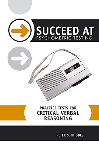 Succeed at Psychometric Testing: Practice Tests for Critical Verbal Reasoning By Peter Rhodes