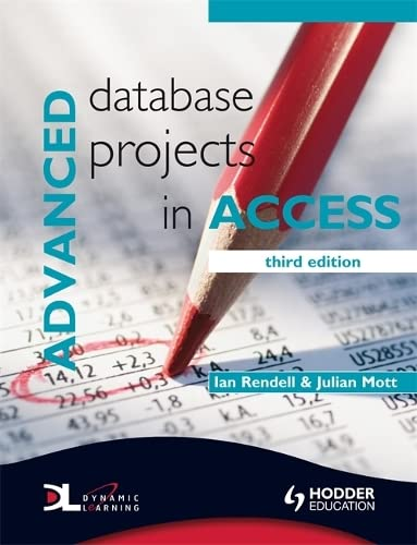 Advanced Database Projects in Access 3rd Edition By Julian Mott