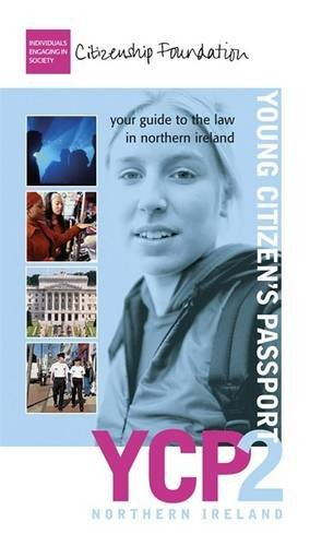 Young Citizen's Passport Northern Ireland By Other primary creator The Citizenship Foundation