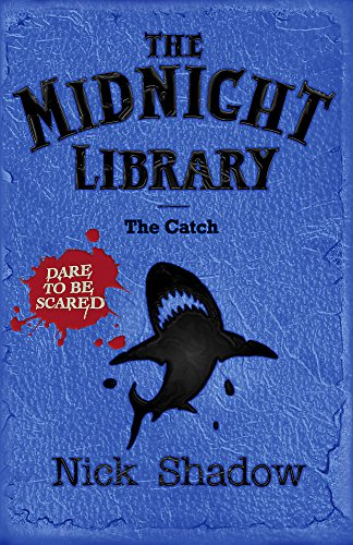 Midnight Library: 8: The Catch By Nick Shadow